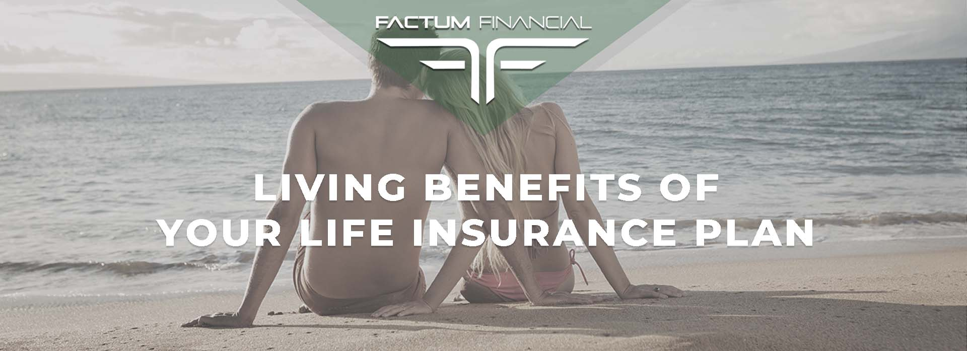 Living Benefits Of Your Life Insurance Plan