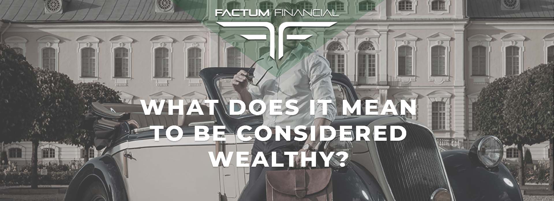 What Does It Mean To Be Considered Wealthy?